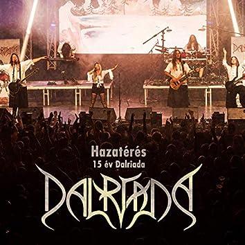 Hazatérés - 15 év Dalriada (Live)