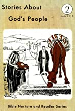 Stories About God's People: Grade 2- Unit 1,2,3 (Bible Nurture and Reader Series)