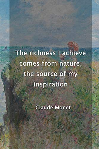 The Richness I Achieve Comes From Nature, The Source Of My Inspiration. Claude Monet: Monet Notebook Journal Composition Blank Lined Diary Notepad 120 Pages Paperback People