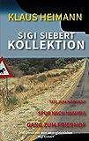 Sigi Siebert Kollektion: Drei Kriminalromane mit dem unvergleichlichen Sigi Siebert!