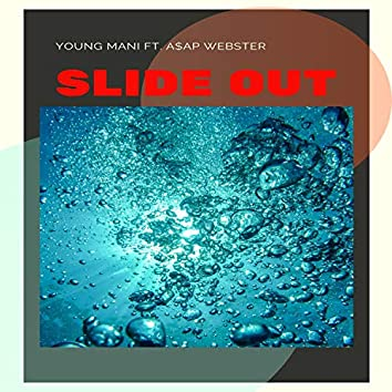 Slide Out (feat. A$ap Webster)