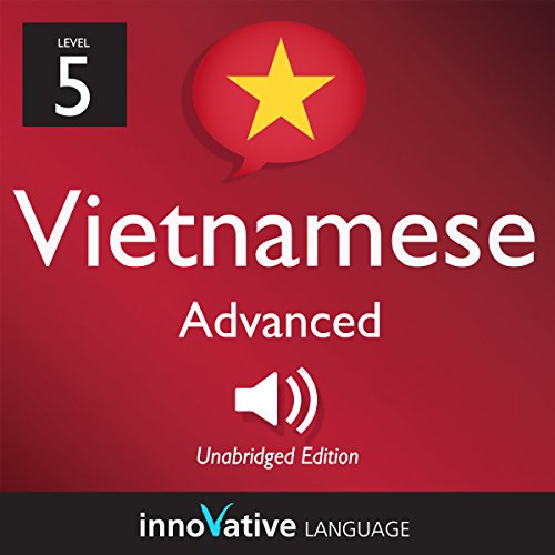 Learn Vietnamese - Level 5: Advanced Vietnamese, Volume 1: Lessons 1-50 audiobook cover art