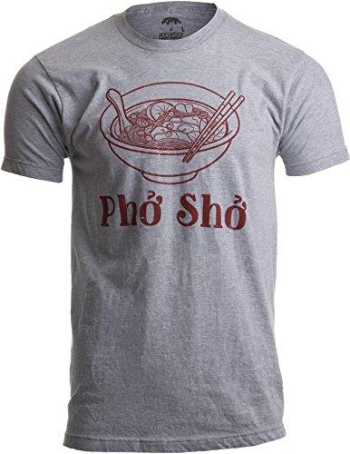 Pho Sho | Funny Vietnamese Cuisine Vietnam Foodie Chef Cook Food Humor T-Shirt-(Adult,L) Sport Grey