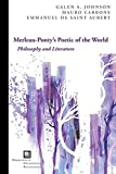 Merleau-Ponty's Poetic of the World: Philosophy and Literature