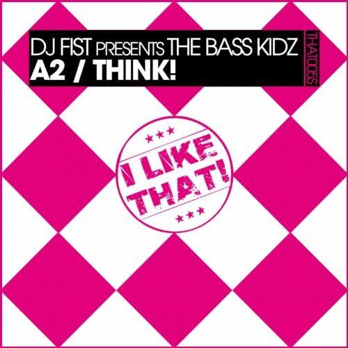 Dj Fist, The Bass Kidz