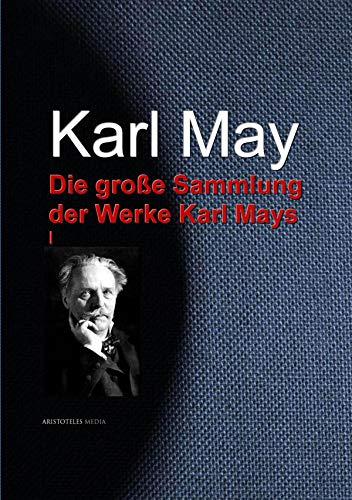 Die große Sammlung der Werke Karl Mays (German Edition)