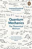 Quantum Mechanics. The Theoretical Minimum (Theoretical Minimum 2)