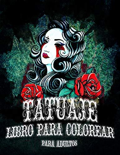 Tatuaje : libro para colorear para adultos: Dale color a tu vida - Día de Muertos - Pinta y relájate Sexy libro para colorear para adultos