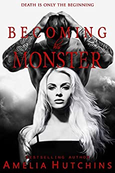 Becoming his Monster (Playing with Monsters Book 3) by [Amelia Hutchins, E and F Indie Services]