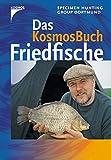 Das KOSMOS-Buch Friedfische