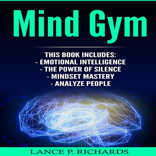 Mind Gym: Emotional Intelligence, The Power of Silence, Mindset Mastery, Analyze People cover art