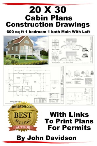 Amazon Com 20 X 30 Cabin Plans Blueprints Construction Drawings 600 Sq Ft 1 Bedroom 1 Bath Main With Loft Ebook Davidson John Kindle Store