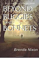 Beyond Buggies and Bonnets: Seven true stories of former Amish by Brenda Nixon(2015-05-08)