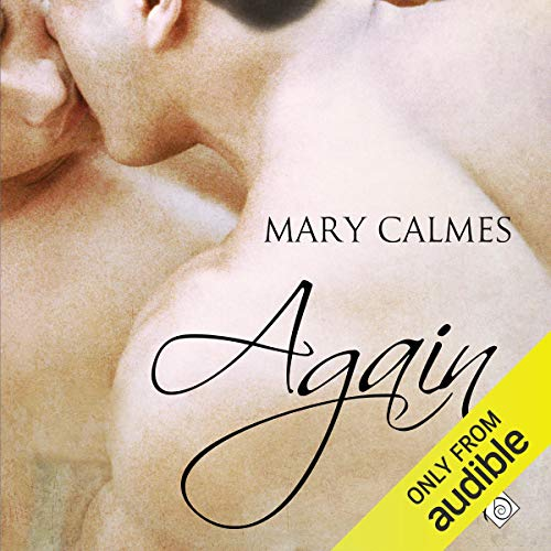 Again                   By:                                                                                                                                 Mary Calmes                               Narrated by:                                                                                                                                 Nick J. Russo                      Length: 2 hrs and 3 mins     228 ratings     Overall 4.5