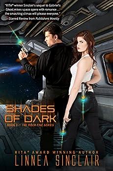 Shades of Dark (Dock Five Book 2) by [Linnea Sinclair]