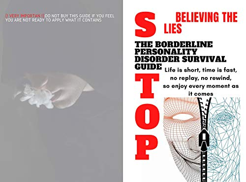 Stop Believing The Lies : The Borderline Personality Disorder Survival Guide: Merchants of happiness are lying to you. You are not sick (English Edition)
