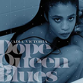 Dope Queen Blues