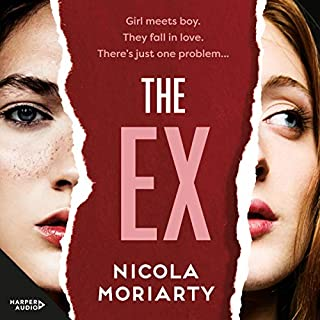 The Ex                   By:                                                                                                                                 Nicola Moriarty                               Narrated by:                                                                                                                                 Simone Gescheit                      Length: 9 hrs and 54 mins     Not rated yet     Overall 0.0