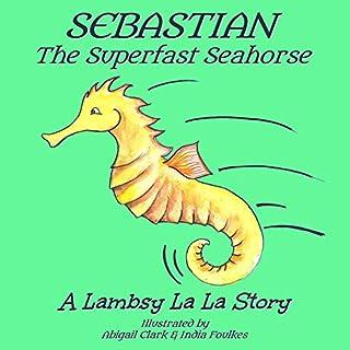 Sebastian the Superfast Seahorse audiobook cover art