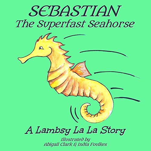 Sebastian the Superfast Seahorse audiobook cover art