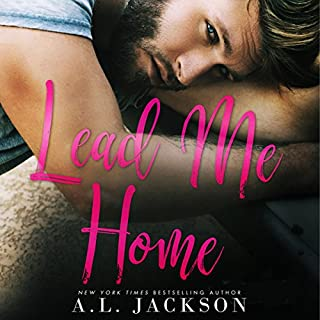 Lead Me Home     Fight For Me Series, Book 3              Written by:                                                                                                                                 A.L. Jackson                               Narrated by:                                                                                                                                 Andi Arndt,                                                                                        Joe Arden                      Length: 10 hrs and 36 mins     9 ratings     Overall 4.9