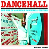 Dancehall, The Rise Of Jamaican Dancehall Culture 2cd