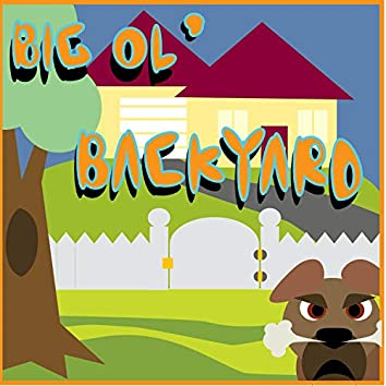 Big Ol Backyard (feat. Ayiie Biie)