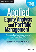 Applied Equity Analysis and Portfolio Management: Tools to Analyze and Manage Your Stock Portfolio, + Online Video Course (Wiley Finance)
