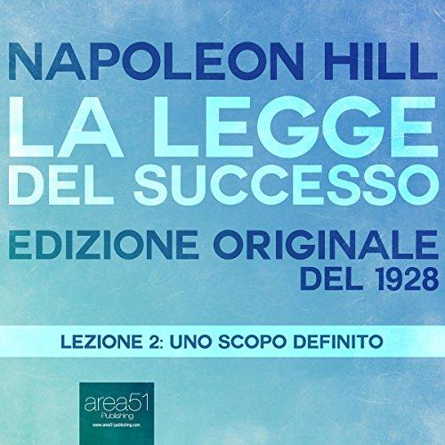 Uno scopo definito (La Legge del Successo 2) | Napoleon Hill