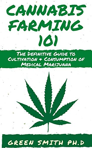 51ljlBG+0PL - CANNABIS FARMING 101: The Definitive Guide To Cultivation + Consumption Of Medical Marijuana