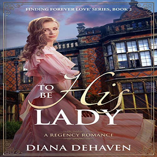 To Be His Lady: A Regency Romance cover art