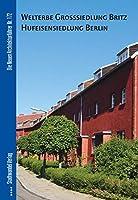 Welterbe Hufeisensiedlung Berlin-britz (Die Neuen Architekturfuhrer)