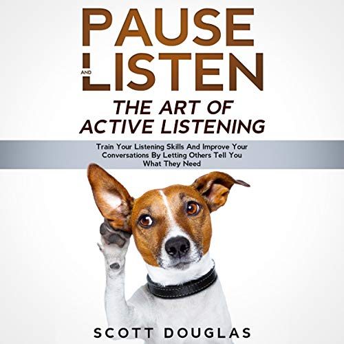Pause and Listen: The Art of Active Listening cover art