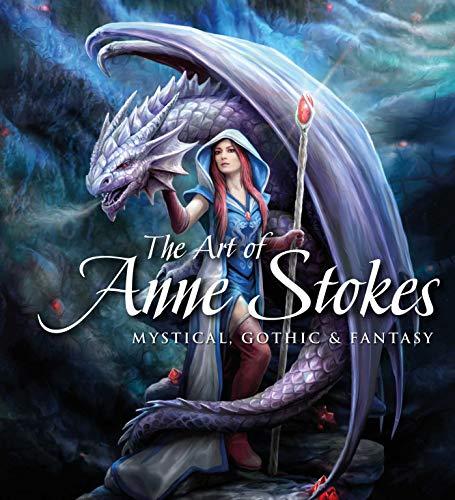 Woodward, J: Art of Anne Stokes: Mystical, Gothic & Fantasy (Gothic Dreams)