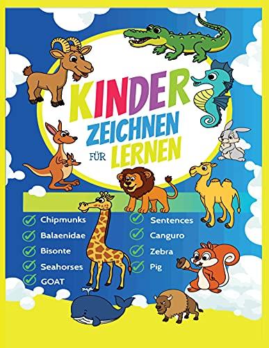 Zeichnen Lernen Für Kinder: Schritt für Schritt zum Profi Zeichner! - Übungs- und Mitmachbuch für Kinder und Erwachsene - Das große Lernbuch für Kleinkinder, Kindergarten, Vorschulkinder