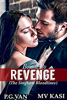 Bound by Revenge: A Kidnapped Bride Romance (The Singham Bloodlines Book 1) by [MV Kasi, P.G. Van]
