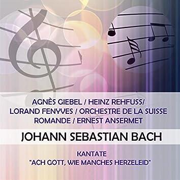 """Agnès Giebel / Heinz Rehfuss/ Lorand Fenyves / Orchestre De La Suisse Romande / Ernest Ansermet Play: Johann Sebastian Bach: Kantate """"Ach Gott, Wie Manches Herzeleid"""" (Live)"""