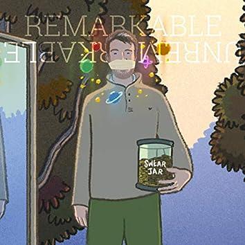 RemarkableUnremarkable (Non-Explicit Swearjar Version)