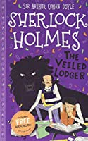 The Veiled Lodger (The Sherlock Holmes Children's Collection (Easy Classics))