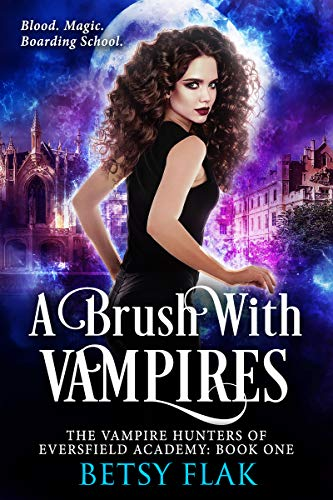A Brush with Vampires (The Vampire Hunters of Eversfield Academy Book 1) (English Edition)
