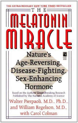 By Walter Pierpaoli The Melatonin Miracle: Nature's Age-Reversing, Disease-Fighting, Sex-Enha [Paperback]