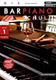 Die Barpiano-Schule - Band 1: Techniken des stilvollen Entertainment-Pianos (inkl. Download)....