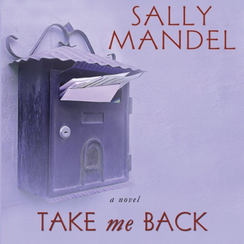 Take Me Back                   By:                                                                                                                                 Sally Mandel                               Narrated by:                                                                                                                                 Amy Rubinate                      Length: 5 hrs and 53 mins     1 rating     Overall 3.0