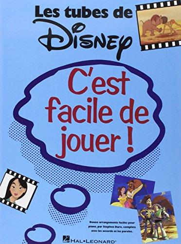C'est Facile De Jouer! Les Tubes De Disney Piano Facile