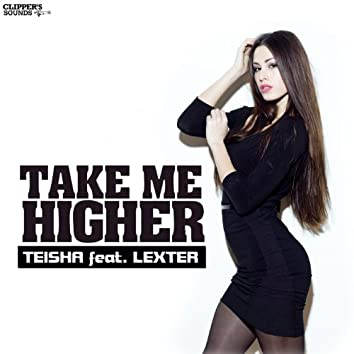 Take Me Higher (feat. Lexter)