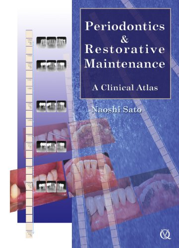 Periodontics & Restorative Maintenance: A Clinical Atlas
