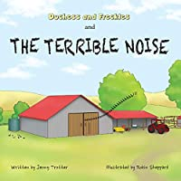 Duchess and Freckles and the Terrible Noise