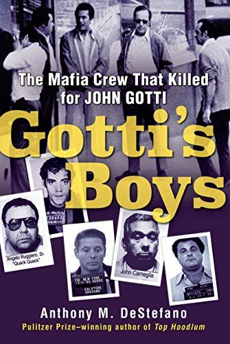 Gotti's Boys: The Mafia Crew That Killed for John Gotti (English Edition)