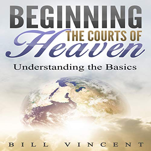 Beginning the Courts of Heaven  By  cover art