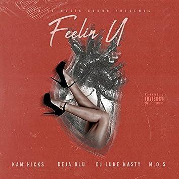 Feelin U (feat. Deja Bluu, DJ Luke Nasty & M.O.S)